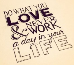 do-what-you-love-and-never-work-a-day-in-your-life-300x225